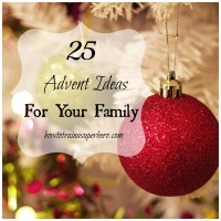 25 Advent Ideas for Your Family